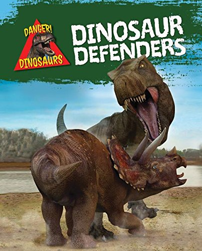 9781482430257: Dinosaur Defenders (Danger! Dinosaurs)
