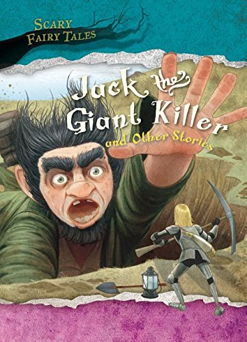 9781482430813: Jack the Giant Killer and Other Stories (Scary Fairy Tales)