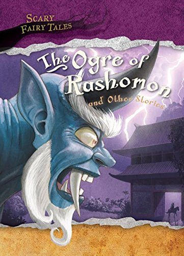 9781482430936: The Ogre of Rashomon and Other Stories (Scary Fairy Tales)