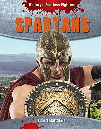 9781482431810: Spartans (History's Fearless Fighters)