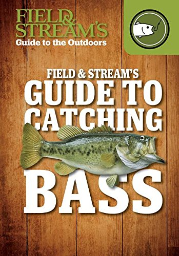 9781482431858: Field & Stream's Guide to Catching Bass (Field & Stream's Guide to the Outdoors)