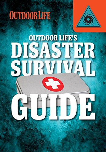 9781482431896: Outdoor Life's Disaster Survival Guide (Field & Stream's Guide to the Outdoors)