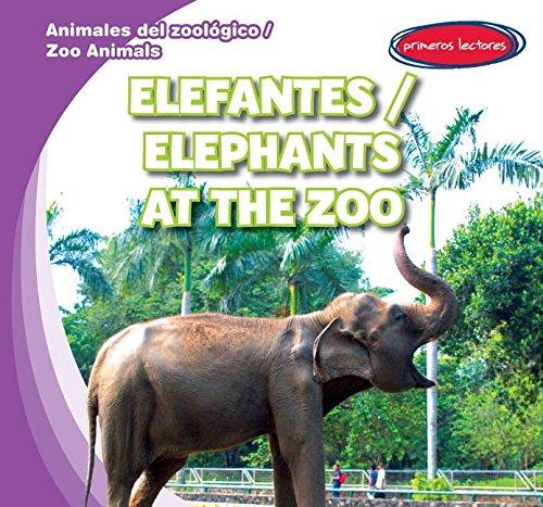 9781482432275: Elefantes / Elephants at the Zoo (Animales del zoologico / Zoo Animals) (English and Spanish Edition)