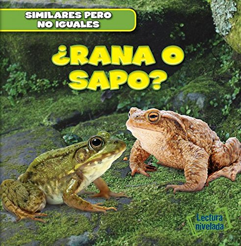 9781482432541: Rana o sapo?/ Frog or Toad? (Similares Pero No Iguales/ Animal Look-alikes) (Spanish Edition)
