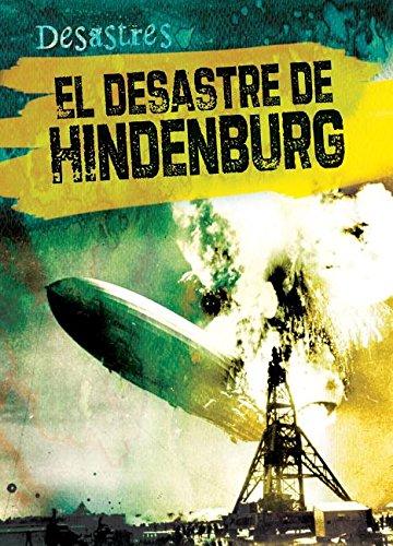 9781482432626: El desastre del Hindenburg/ The Hindenburg Disaster (Desastres) (Spanish Edition)