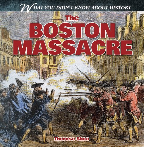9781482433289: The Boston Massacre (What You Didn't Know about History)