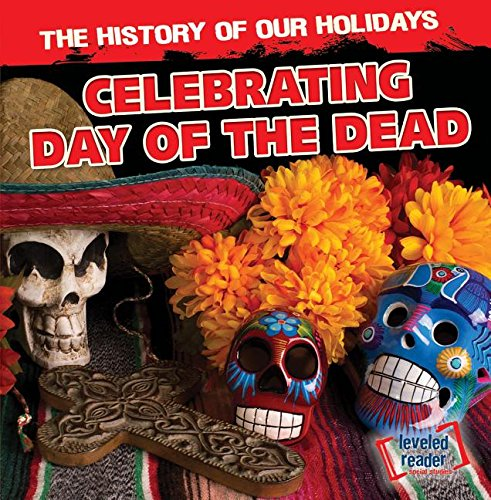 9781482438888: Celebrating Day of the Dead (History of Our Holidays)