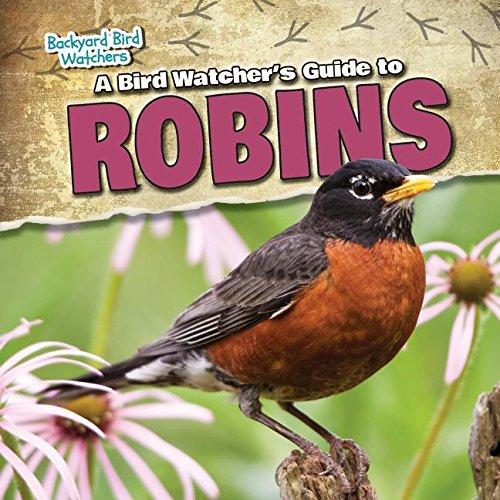 9781482439076: A Bird Watcher's Guide to Robins (Backyard Bird Watchers)