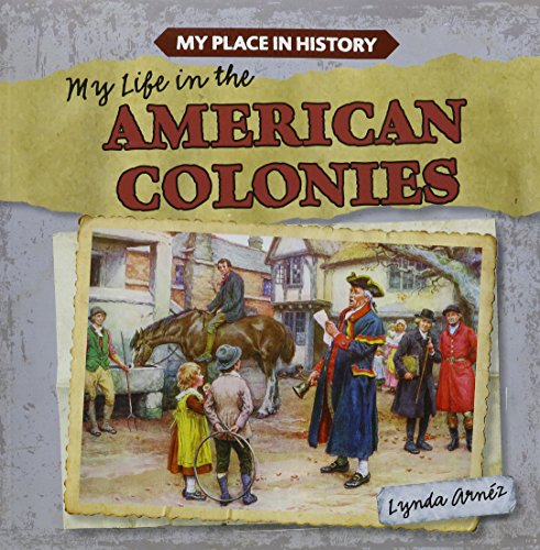 9781482439922: My Life in the American Colonies (My Place in History)