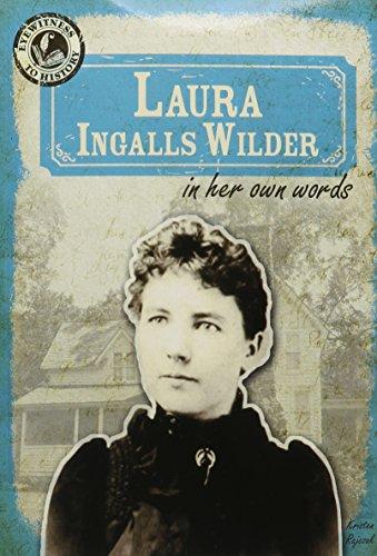 9781482440706: Laura Ingalls Wilder in Her Own Words (Eyewitness to History)