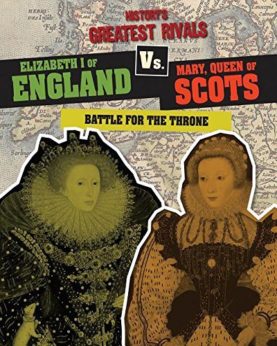 9781482442274: Elizabeth I of England Vs. Mary, Queen of Scots: Battle for the Throne