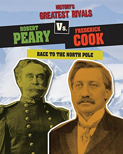 Robert Peary vs. Frederick Cook: Race to the North Pole (Library Binding): Ellis Roxburgh