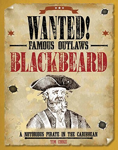 9781482442472: Blackbeard: A Notorious Pirate in the Caribbean (Wanted! Famous Outlaws)