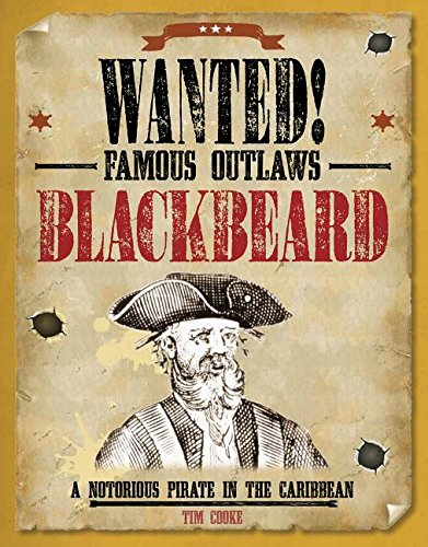 9781482442496: Blackbeard: A Notorious Pirate in the Caribbean (Wanted! Famous Outlaws)