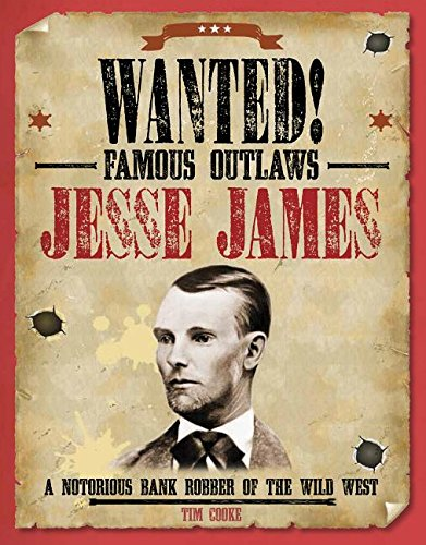 9781482442595: Jesse James: A Notorious Bank Robber of the Wild West (Wanted! Famous Outlaws)