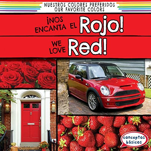 9781482443530: Nos Encanta El Rojo! / We Love Red! (Nuestros Colores Preferidos / Our Favorite Colors) (Spanish Edition)