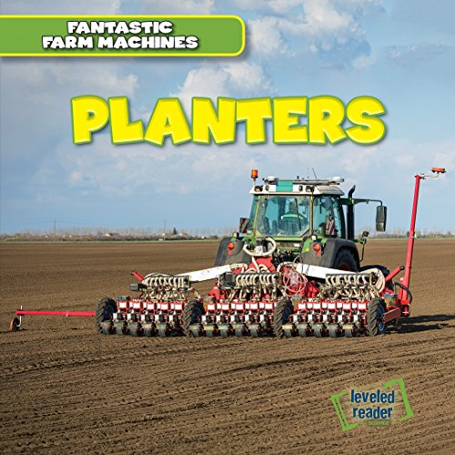 Planters (Fantastic Farm Machines): E. T. Weingarten