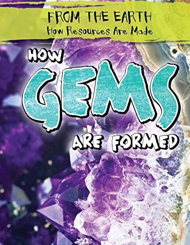 9781482447095: How Gems Are Formed (From the Earth: How Resources Are Made)