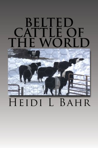9781482500622: Belted cattle of the world: Belted cattle of the world
