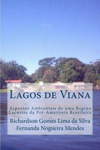 Lagos de Viana Aspectos Ambientais de uma: Richardson Gomes Lima