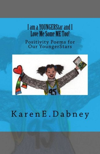 9781482503340: I am a YOUNGERStar and I Love Me Some ME Too!: Positivity Poems for Our YoungerStars (The YoungStars Series)