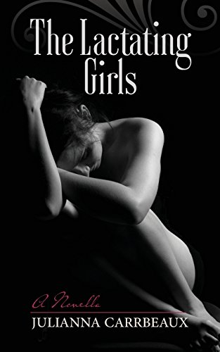 9781482503463: The Lactating Girls: A Novella