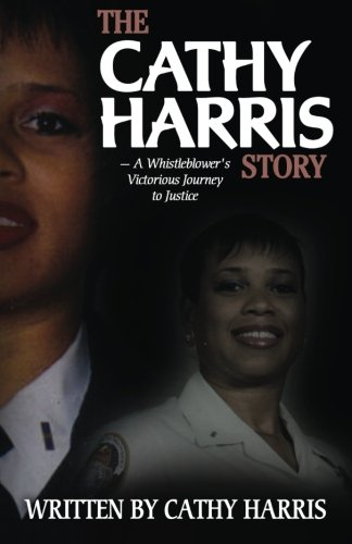 9781482503739: The Cathy Harris Story: A Whistleblower's Victorious Journey to Justice