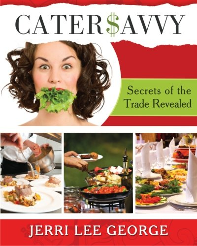 "Cater$avvy: ""Secrets of the Trade Revealed"": George, Jerri Lee"