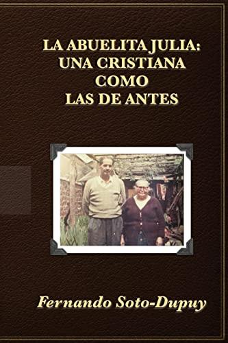 9781482505443: La Abuelita Julia:: una cristiana como las de antes.
