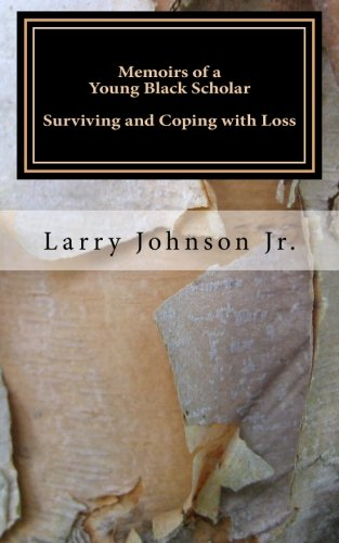 9781482506365: Memoirs of a Young Black Scholar: Surviving and Coping with Loss