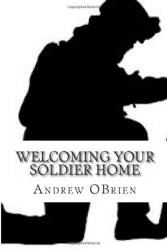 9781482507690: Welcoming Your Soldier Home: Support the Wounded Warrior Project
