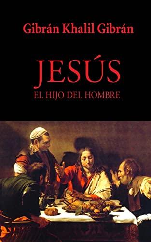 9781482508901: Jesús, el hijo del Hombre (Spanish Edition)