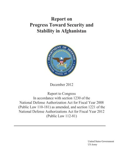 9781482510119: Report on Progress Toward Security and Stability in Afghanistan December 2012