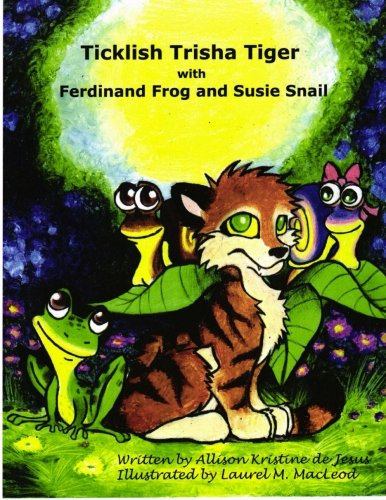 9781482513318: Ticklish Trisha Tiger: with Ferdinand Frog and Susie Snail