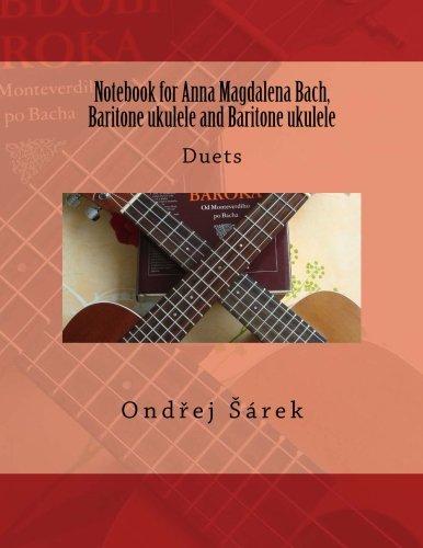 Notebook for Anna Magdalena Bach, Baritone ukulele and Baritone ukulele: Duets: Ondrej Sarek