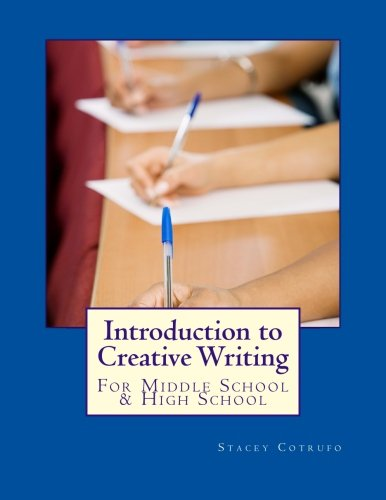 Introduction to Creative Writing: For Middle School & High School: Cotrufo, Stacey