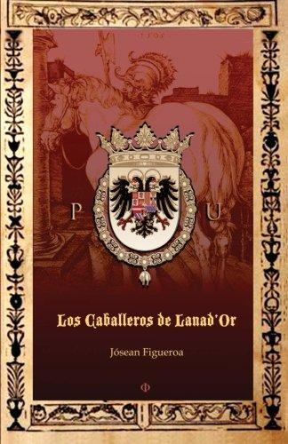 9781482518849: Los Caballeros de Lanad'Or (Spanish Edition)