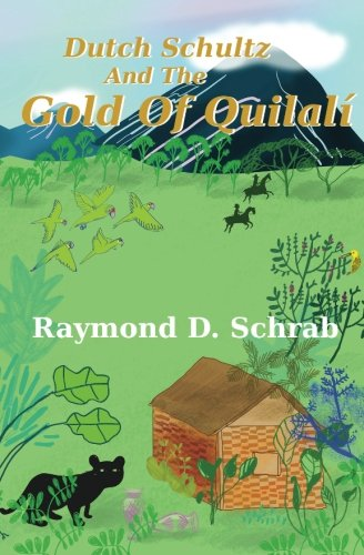 9781482520071: Dutch Schultz and the Gold of Quilali