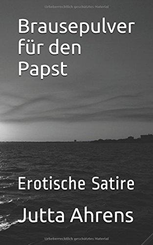 9781482521191: Brausepulver f�r den Papst: Erotische Satire