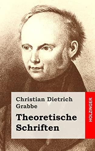 Theoretische Schriften: Shakspearo-Manie / Briefwechsel Schiller -: Grabbe, Christian Dietrich