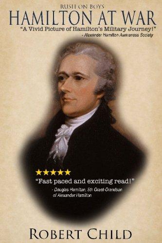 Rush On Boys: Hamilton at War: Child, Robert