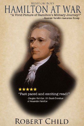 Rush on Boys: Hamilton at War: Robert Child