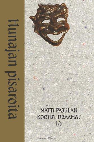 Hunajan pisaroita: Matti Pajulan kootut draamat (Volume: Pajula, Matti