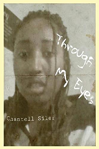Through My Eyes: Siler, Chantell Rose