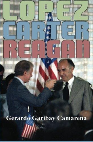 9781482524802: Lopez, Carter, Reagan: Relaciones México-Estados Unidos 1976-1982 (Spanish Edition)