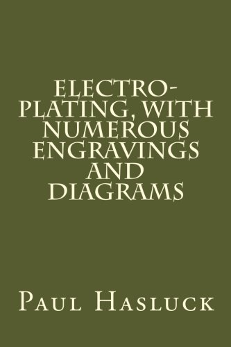 9781482525724: Electro-plating, with numerous engravings and diagrams