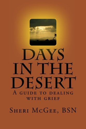 9781482525922: Days in the Desert: A guide to dealing with grief