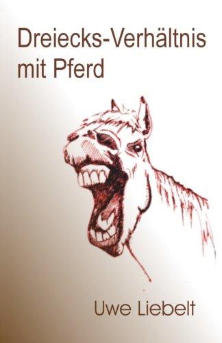 9781482527995: Dreiecks-Verhaeltnis mit Pferd