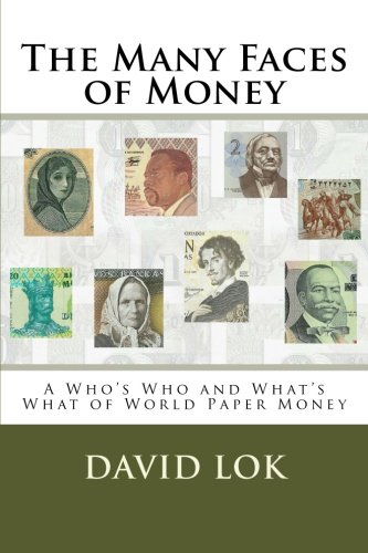 9781482530650: The Many Faces of Money: A Who's Who and What's What of World Paper Money