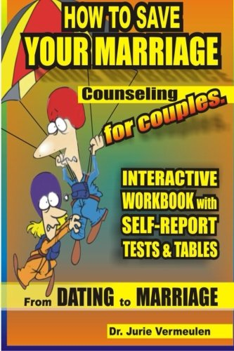 9781482530803: How to save your marriage. Counseling for men.: Includes psychological self-tests and tabels. From dating to marriage